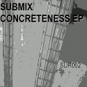 Submix — Concreteness EP  Cover Art