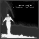 Psychophony 425 — In Shadows I See Death Cover Art