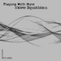 Playing with nuns — Wave Equation  Cover Art