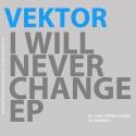 Vektor — I Will Never Change Cover Art