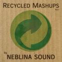 Neblina Sound — Recycled Mashups Vol.1 Cover Art