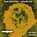 Various Artists — Dust Particles, Volume One Cover Art
