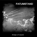 Fatumstand — Arrays of sound Cover Art