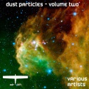 Various Artists — Dust Particles, Volume Two Cover Art