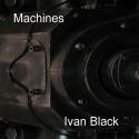 Ivan Black — Machines Cover Art