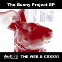 THE WEB & CXXXVI — The Bunny Project EP Cover Art