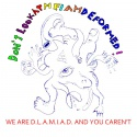 Don't Look At Me I Am Deformed — We Are D.L.A.M.I.A.D. And You Caren't Cover Art