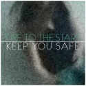 Fire to the Stars — Keep You Safe Cover Art