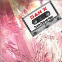 "Dan X — Press ""Play"" on Tape Cover Art"