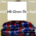 MIXTHE — Over the Rail Cover Art