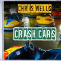 Chris Wells — Crash Cars Cover Art