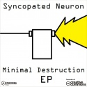 SYNCOPATED NEURON — Minimal Destruction Cover Art