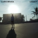 Cairo Braga — Legacy Cover Art