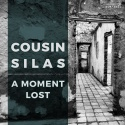 Cousin Silas — A moment lost Cover Art