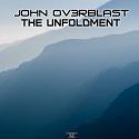 John Ov3rblast — The Unfoldment Cover Art