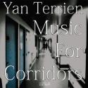 Yan Terrien — Music For Corridors Cover Art