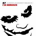 A7 — I'm Serious (Leon Lamont Remix) Cover Art