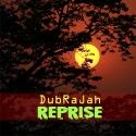 DubRaJah — Reprise Cover Art
