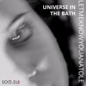 Letmeknowyouanatole — Universe In The Bath Cover Art