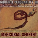 Multiple Personality 3 — Mercurial Serpent Cover Art
