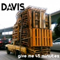 Davis — Give Me 45 Minutes Cover Art