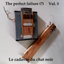 The perfect failure (?) — The Perfect Failure (?) Vol 5 : Le Cadavre Du Chat Noir Cover Art