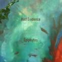 Half Evidence — Épiphytes Cover Art