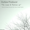 Outlaw Producers — The loops and remixes Cover Art