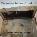 The perfect failure (?) — The perfect failure (?) vol. 6 : Imperfect failures Cover Art