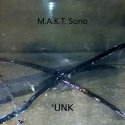 M.A.K.T. Sono — 'UNK Cover Art