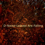 D-Noise — Leaves Are Falling Cover Art