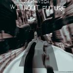 Zhukhevich — Without Future Cover Art