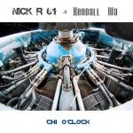 Nick R 61 & Kendall Wa — Chi o'Clock Cover Art