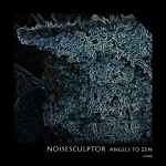 Noisesculptor — Angels to Zen Cover Art