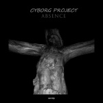 Cyborg Project — Absence Cover Art