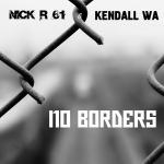 Nick R 61 & Kendall Wa — No Borders Cover Art