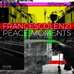 Francesco Lenzi — Peace Moments Cover Art